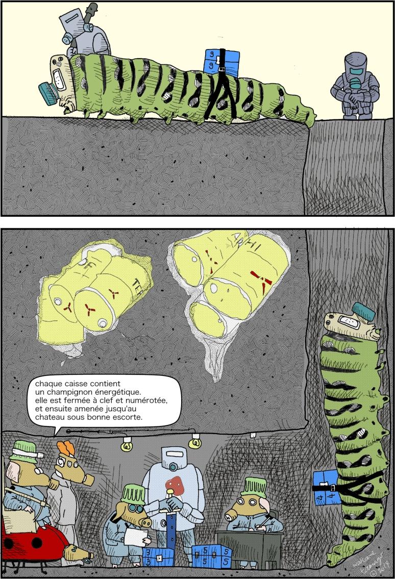 Dans la mine champignonnière. Les champignons énergétiques sont envoyés au château sous bonne escorte.