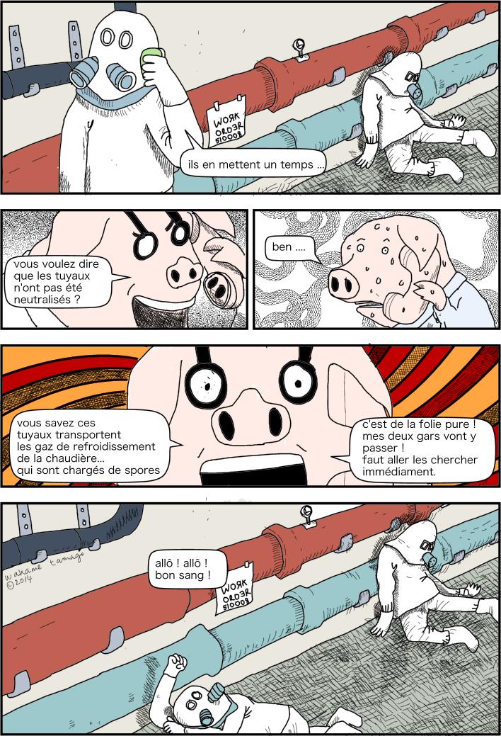 page 25 de la BD Tout Ira Bien il y a eu une erreur dans le work order. Les ouvriers n'auraient pas du découper le tuyau.