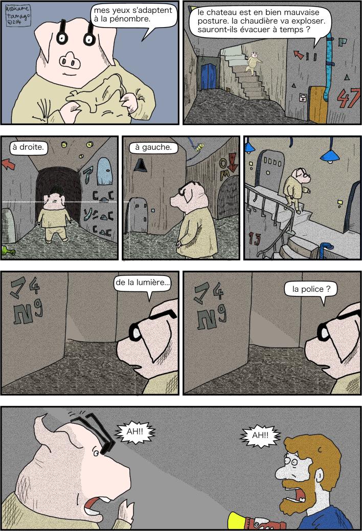 cochon quitte la chaudière par les souterrains.